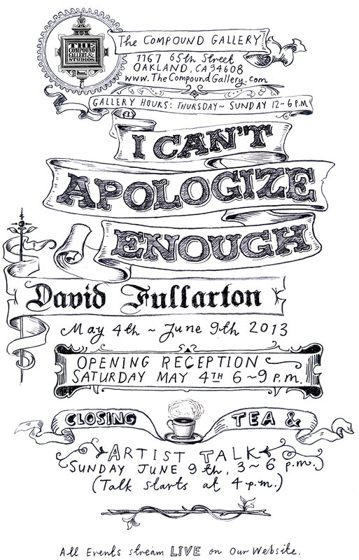 David Fullarton : Solo Show- The Compound Gallery in Oakland, CA I Cant Apologize Enough